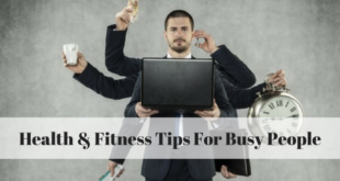 Health Tips For busy people